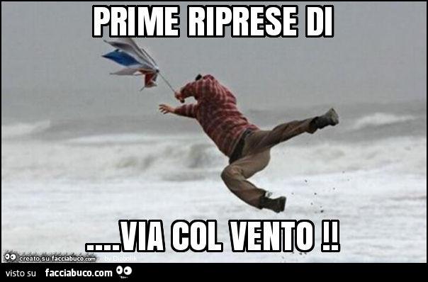 Prime Riprese Di Via Col Vento Facciabucocom